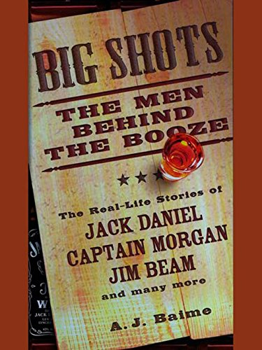 Big Shots: The Men Behind the Booze
