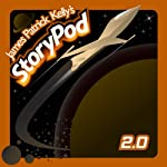 James Patrick Kelly's StoryPod 2.0 | James Patrick Kelly