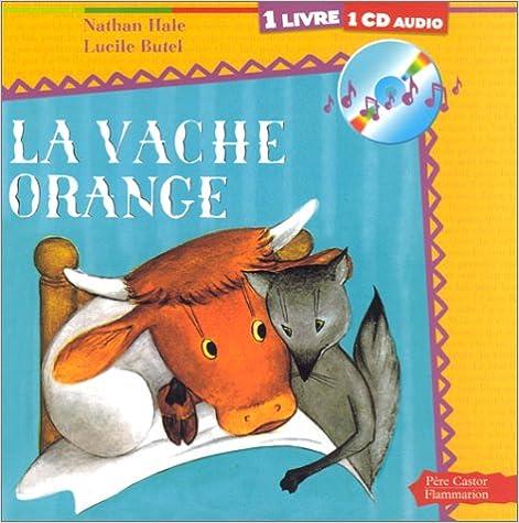 Livres La Vache orange (1 livre + 1 CD audio) pdf, epub ebook