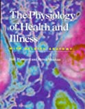 The Physiology of Health and Illness, L. Hubbard and D. J. Mechan, 0748731733