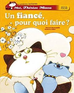 """Afficher """"Moi, Thérèse Miaou Un fiancé, pour quoi faire ?"""""""