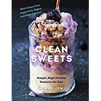 Clean Sweets Simple, High-protein Desserts for    One