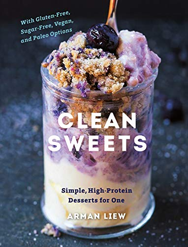 Clean Sweets: Simple, High-Protein Desserts for