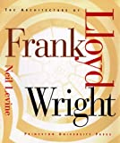 The Architecture of Frank Lloyd Wright, Neil Levine, 0691027455