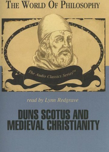 Duns Scotus and Medieval Christianity (World of Philosophy)