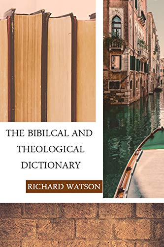 Bible Dictionary: A BIBLICAL AND THEOLOGICAL DICTIONARY (REVISED BY THE  AMERICAN EDITORS)