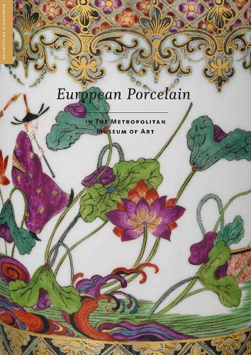 European Porcelain: In The Metropolitan Museum of Art