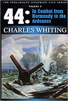 Book 44: In Combat from Normandy to the Ardennes (Spellmount Siegfried Line Series) by Charles Whiting (2000-04-24)