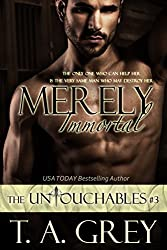 Merely Immortal (Vampire Billionaire Romance: The Untouchables Book 3): The Untouchables #3