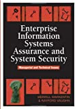 Enterprise Information Systems Assurance and System Security, Merrill Warkentin and Rayford Vaughn, 159140911X