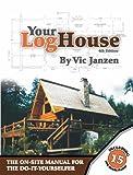 Your Log House, Vic Janzen, 141201638X