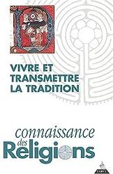 Connaissance des religions, N° 69-70 Juillet-Déc : Vivre et transmettre la tradition