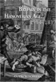 Britain in the Hanoverian Age, 1714-1837, , 0815303963
