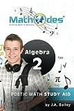 MathOdes: Etching Math in Memory: Algebra 2, J. Bailey, 1460917316