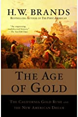 The Age of Gold: The California Gold Rush and the New American Dream (Search and Recover Book 2) Kindle Edition