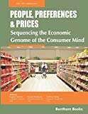 img - for People, Preferences and Prices: Sequencing The Economic Genome Of The Consumer Mind book / textbook / text book
