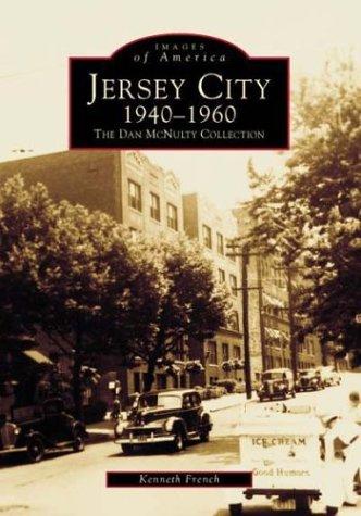 Jersey City 1940-1960: The Dan Mcnulty Collection (Jersey City, New Jersey, - Jersey Nj City