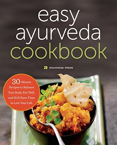 Ayurveda: The Easy Ayurveda Cookbook - An Ayurvedic Cookbook to Balance Your Body and Eat Well by Rockridge Press
