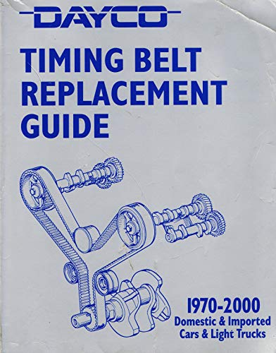 Dayco Timing Belt Replacement Guide 1970-2000 Domestic & Imported Cars &  Light Trucks