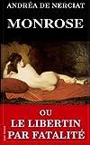 Monrose Ou le Libertin Par Fatalité, Andréa de Nerciat, 1495426149