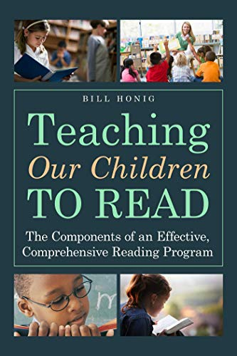 Teaching Our Children to Read: The Components of an Effective, Comprehensive Reading Program