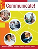 Communicate! by Verderber, Kathleen S., Verderber, Rudolph F., Sellnow, Dean. (Cengage Learning,2013) [Paperback] 14th Edition