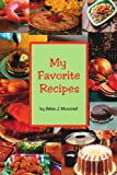 My Favorite Recipes, Helen J. Moncrief, 1425956289