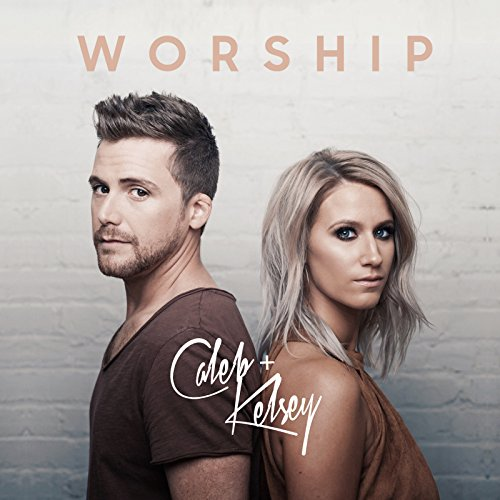 Caleb and Kelsey - Worship 2018