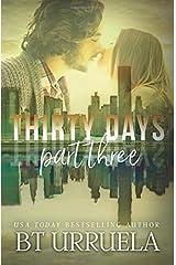 Thirty Days: Part Three (A SwipeDate Novella) (Volume 3) Paperback