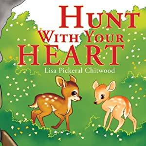 Hunt with Your Heart Audiobook