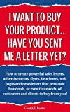 I Want To Buy Your Product... Have You Sent Me A Letter Yet?