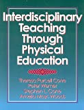 Interdisciplinary Teaching Through Physical Education, Peter Werner and Stephen L. Cone, 0880115025