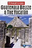 Guatemala Belize and the Yucatan, , 9812583440