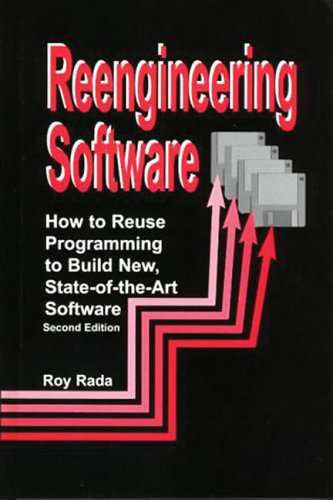 Reengineering Software: How to Reuse Programming to Build New State-of-the-art Software by Brand: Global Professional Publishing