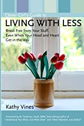 Clever Girl's Guide to Living with Less: Break Free from Your Stuff, Even When Your Head and Heart Get in the Way