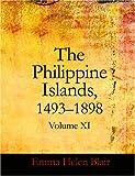 The Philippine Islands 1493-1898, Emma Helen Blair, 1426482167