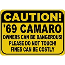 Personalized Parking Signs 1969 69 CHEVY CAMARO Owners Can Be Dangerous Aluminum Caution Sign - 12 x 16 Inches