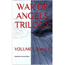 WAR OF ANGELS TRILOGY: VOLUME 1, 2 and 3 (Alsatian Edition)