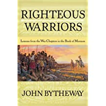 Righteous Warriors: Lessons from the War Chapters in the Book of Mormon