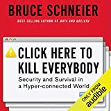 Click Here to Kill Everybody: Security and Survival