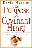 The Purpose of a Covenant Heart, David Huskins, 0768429544