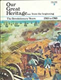 img - for Our Great Heritage--from the beginning; The Revolutionary Years 1763 to 1783 (Our Great Heritage--from the beginning, 2) book / textbook / text book
