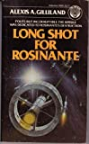 Long Shot for Rosinante, Alexis A. Gilliland, 0345298543