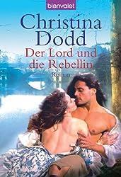 Der Lord und die Rebellin: Roman
