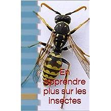 En apprendre plus sur les insectes (French Edition)