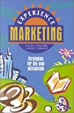 Experience Marketing : Strategies for the New Millenium, O'Sullivan, Ellen L. and Spangler, Kathy J., 0910251983