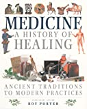 Medicine: A History of the Healing Arts