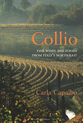 Collio: Fine Wines and Foods from Italy's North-East