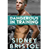 Dangerous in Training (Aegis Group Book 2)