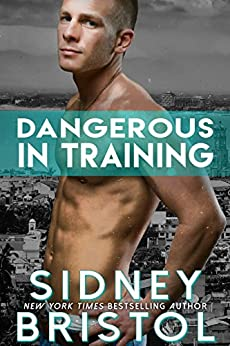 Dangerous in Training (Aegis Group Book 2) by [Bristol, Sidney]